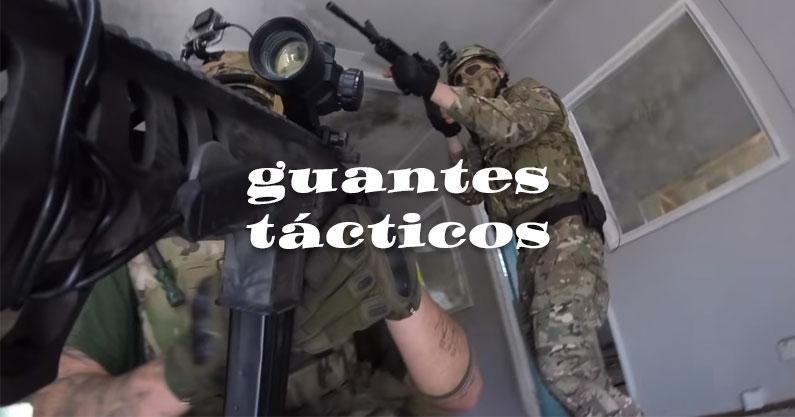 Guantes tácticos militares y para airsoft